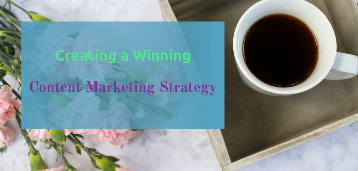 Creating a Winning Content Marketing Strategy