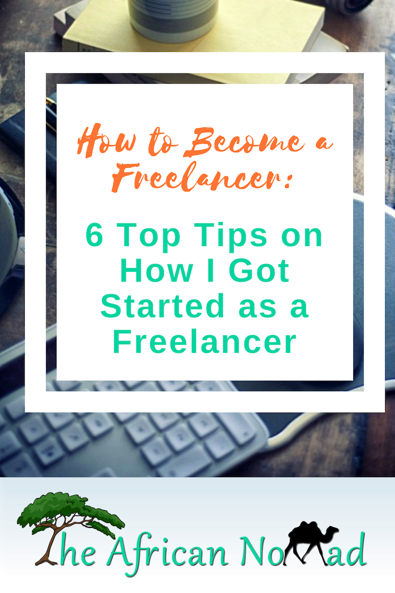 how to become a freelance | The African Nomad | Stella Mwangi